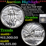 ***Auction Highlight*** 1939-d Oregon Trail Neat TOP POP! Old Commem Half Dollar 50c Graded ms68+ By
