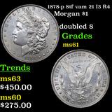 1878-p 8tf vam 21 I3 R4 Morgan Dollar $1 Grades BU+