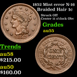 1852 Mint error N-16 Braided Hair Large Cent 1c Grades Choice AU