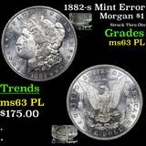 1882-s Mint Error  Morgan Dollar $1 Grades Select Unc PL