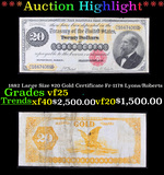 ***Auction Highlight*** 1882 Large Size $20 Gold Certificate Fr-1178 Lyons/Roberts Grades vf+ (fc)