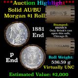 ***Auction Highlight***  AU/BU Slider Brinks Shotgun Morgan $1 Roll 1881 & P Ends Virtually UNC (fc)