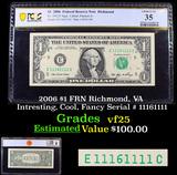 PCGS 2006 $1 FRN Richmond, VA Intresting, Cool, Fancy Serial # 11161111 Graded vf25 By PCGS