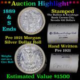 ***Auction Highlight*** Pre 1921 Morgan Silver Dollar $1 Roll 20 Coins Bullion & Exchange Bank 1889
