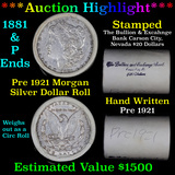 ***Auction Highlight*** Pre 1921 Morgan Silver Dollar $1 Roll 20 Coins Bullion & Exchange Bank 1881