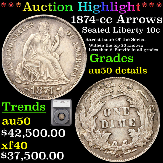 ***Auction Highlight*** 1874-cc Arrows Seated Liberty Dime 10c Graded au50 details By SEGS (fc)