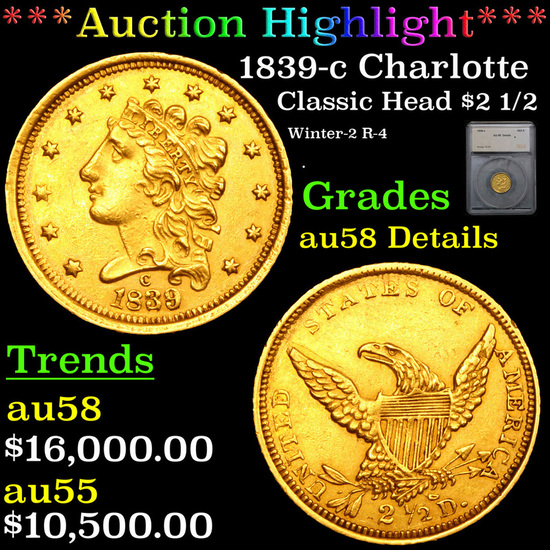 ***Auction Highlight*** 1839-c Charlotte Classic Head $2 1/2 Gold Graded au58 Details By SEGS (fc)