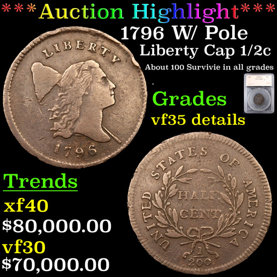 ***Auction Highlight*** 1796 W/ Pole Liberty Cap half cent 1/2c Graded vf35 details By SEGS (fc)