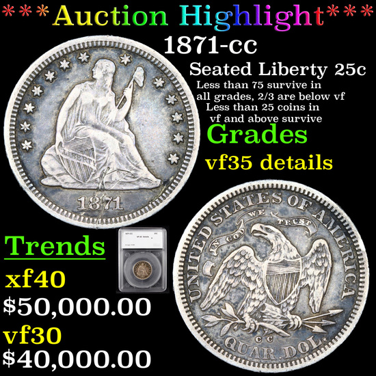 ***Auction Highlight*** 1871-cc Seated Liberty Quarter 25c Graded vf35 details By SEGS (fc)