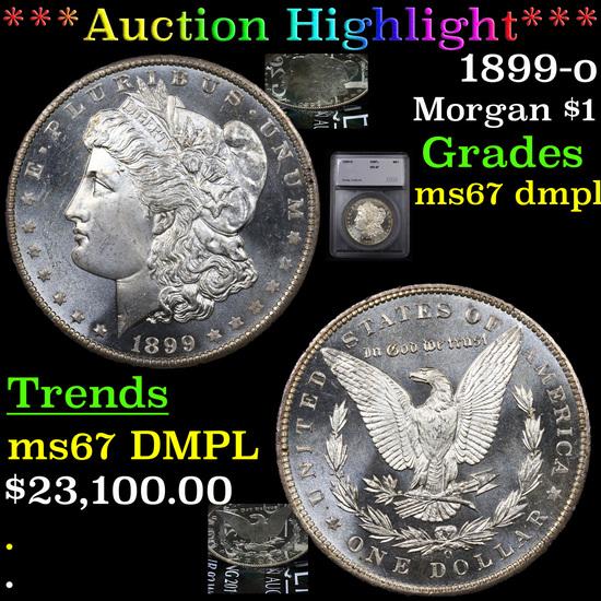 ***Auction Highlight*** 1899-o Morgan Dollar $1 Graded ms67 dmpl By SEGS (fc)