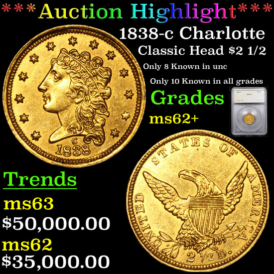 ***Auction Highlight*** 1838-c Charlotte Classic Head Gold $2 1/2 Graded ms62+ By SEGS (fc)