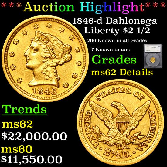 ***Auction Highlight*** 1846-d Dahlonega Gold Liberty Quarter Eagle $2 1/2 Graded ms62 Details By SE