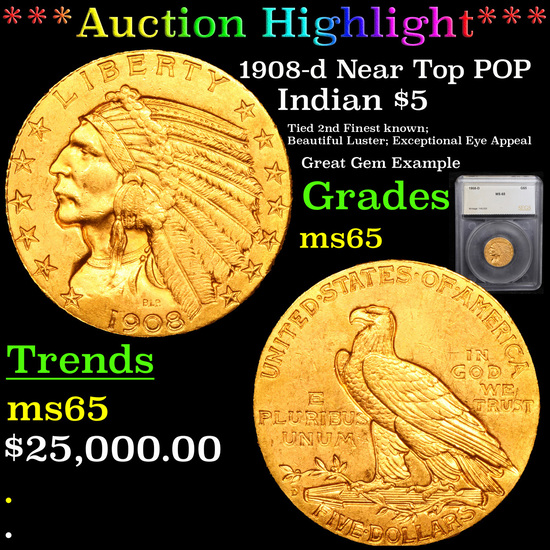 ***Auction Highlight*** 1908-d Near Top POP Gold Indian Half Eagle $5 Graded ms65 By SEGS (fc)