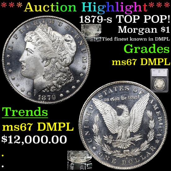 ***Auction Highlight*** 1879-s TOP POP! Morgan Dollar $1 Graded ms67 DMPL By SEGS (fc)