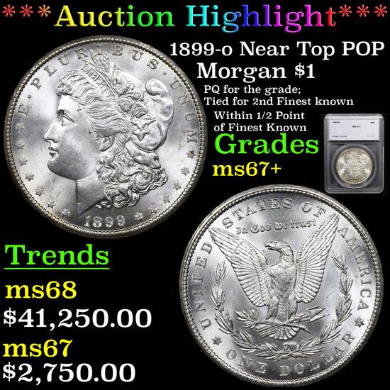 ***Auction Highlight*** 1899-o Near Top POP Morgan Dollar $1 Graded ms67+ By SEGS (fc)