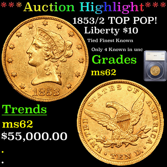 ***Auction Highlight*** 1853/2 TOP POP! Gold Liberty Eagle $10 Graded ms62 By SEGS (fc)