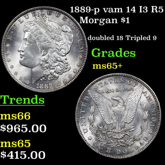 1889-p vam 14 I3 R5 Morgan Dollar $1 Grades GEM+ Unc