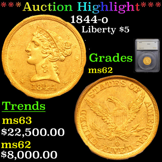 ***Auction Highlight*** 1844-o Gold Liberty Half Eagle $5 Graded ms62 By SEGS (fc)