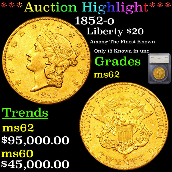 ***Auction Highlight*** 1852-o Gold Liberty Double Eagle $20 Graded ms62 By SEGS (fc)
