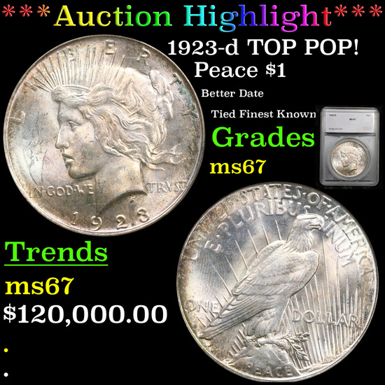***Auction Highlight*** 1923-d TOP POP! Peace Dollar $1 Graded ms67 By SEGS (fc)