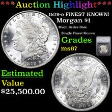 1879-o FINEST KNOWN! Morgan Dollar $1 Graded ms67