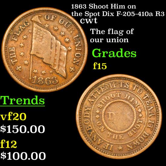 1863 Shoot Him on the Spot Dix F-205-410a R3 Civil War Token 1c Grades f+