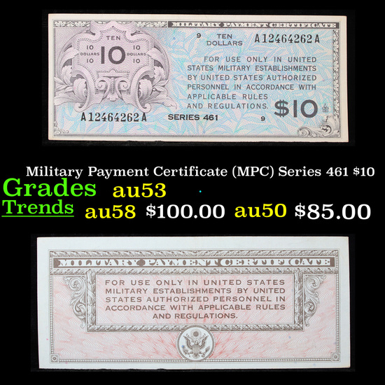 Military Payment Certificate (MPC) Series 461 $10 Grades Select AU