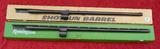Pair of Remington 1100 20 ga Bbls