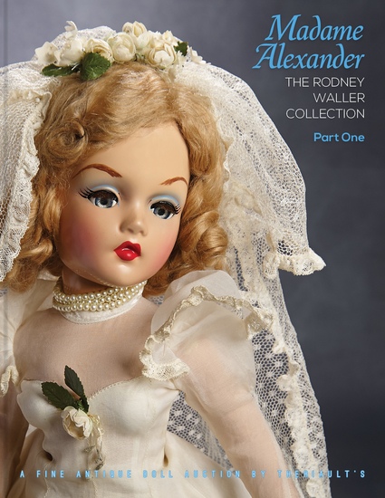 Madame Alexander: The Waller Collection, Part One