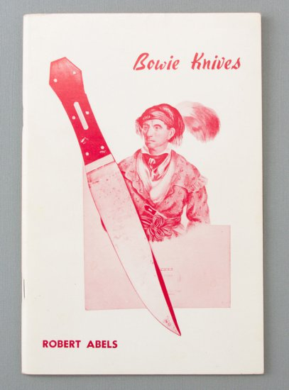 """Very collectible 48 page Book, titled """"Bowie Knives"""" by Robert Ables.  These books are sought after"""
