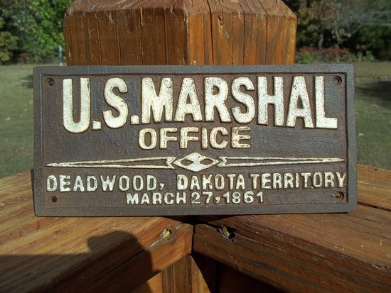 Cast Iron U.S. Marshal Office Deadwod Dakota Territory March 27 1861 Sign Plaque Old West Sign