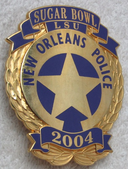 2004 SUGAR BOWL/LSU NEW ORLEANS POLICE Badge