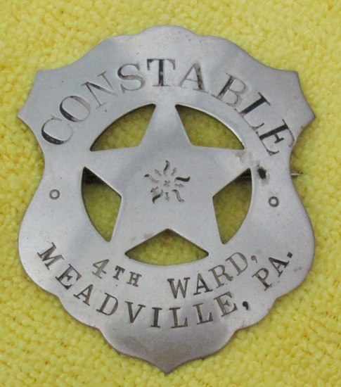 "Ca. Early 1900's ""4th WARD, MEADVILLE, PA CONSTABLE"" Badge"