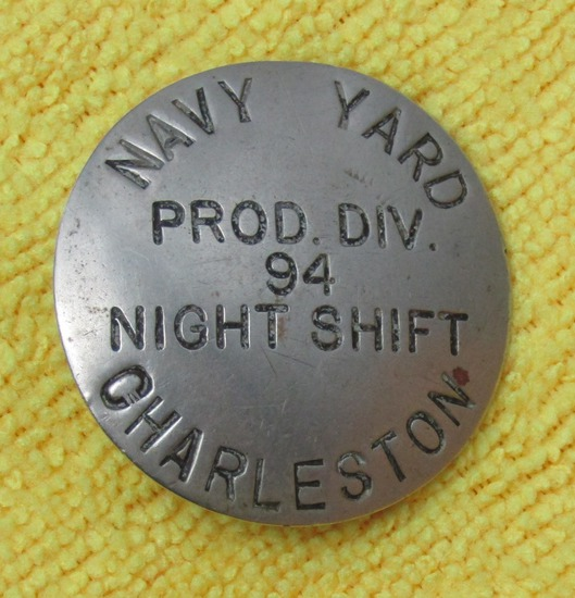 "Rare WW2 Period ""U.S. NAVY YARD PROD. DIV. 94 NIGHT SHIFT WORKER"" Badge-Charleston"