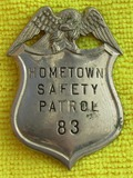 Rare Ca. 1920-30's Hometown Safety Patrol Badge-Numbered