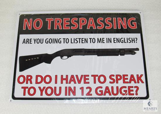 "Embossed Tin Sign ""NO TRESPASSING Listen or Speak in 12 Gauge?"" Shotgun Warning"