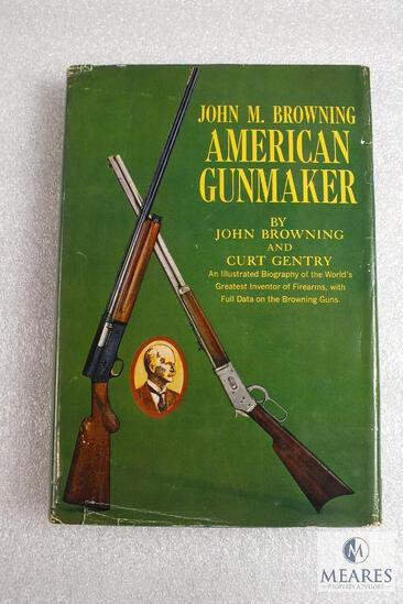 John Browning American Gunmaker hardback book. By John Browning. 322 pages