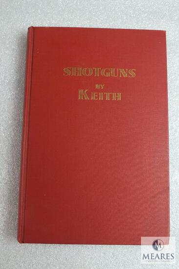 Shotguns by Keith hardback book. Elmer Keith 303 pages 1950 copyright