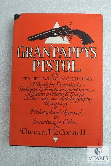 Grandpappy's Pistol by Duncan McConnell hardback book.