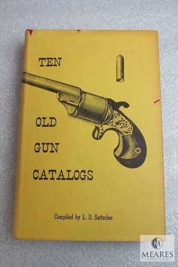 Ten Old Gun Catalogs by L.D. Satterlee hardback book.