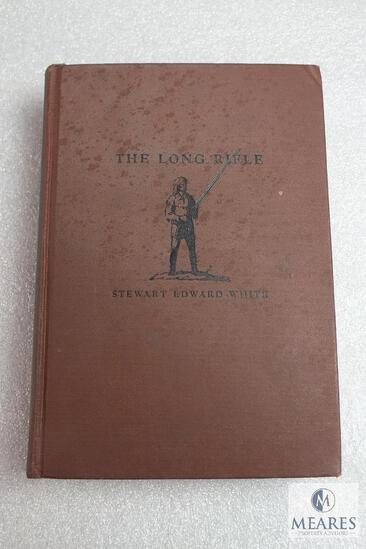 The long Rifle by Stewart White hardback book.