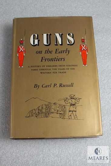 Guns on the Early Frontiers by Carl Russell hardback book.