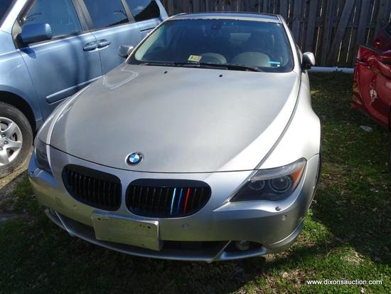 2005 SILVER BMW 645CI; VIN- WBAEH73445B193347. 113,000 MILES. V8 4.4 LITER ENGINE. REAR WHEEL DRIVE.