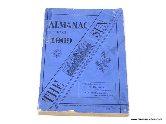 (SC) ALMANAC; ANTIQUE THE SUN ALMANAC (1909). IS IN EXCELLENT CONDITION AND IN A PROTECTIVE PLASTIC
