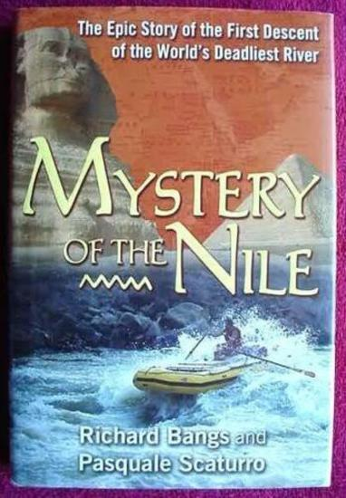 Mystery of the Nile First Descent of Egypt?s Deadliest River 294 page, hard-back book, with dust
