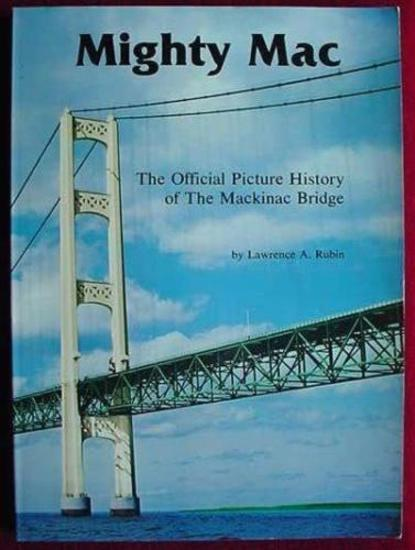 Mighty Mac Official Picture History of Mackinac Bridge Large format, soft-back book, with pictorial