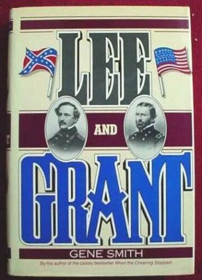 Lee and Grant Civil War Generals History CSA Union 412 page, hard-back book, with dust jacket,