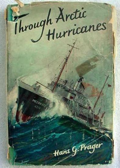 THROUGH ARCTIC HURRICANES GERMAN FISHERY SHIP 1954 160 page, hard-back book, with dust jacket