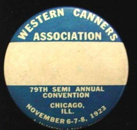1923 WESTERN CANNERS ASSOCIATION CONVENTION UNION BUTTON SCARCE 1923 Convention Button for the