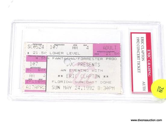 ERIC CLAPTON GRADED CONCERT TICKET; ERIC CLAPTON FLORIDA SUNCOAST DOME MAY 24, 1992 8:30PM CONCERT